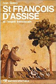 St François d'Assise et l'esprit franciscain Couverture du livre