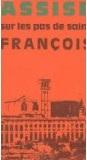 Assise, sur les pas de saint François Couverture du livre