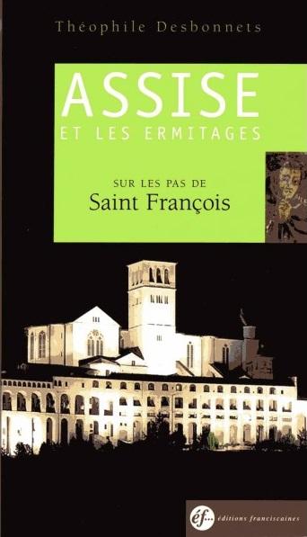 Assise et les ermitages. Sur les pas de François d'Assise Couverture du livre