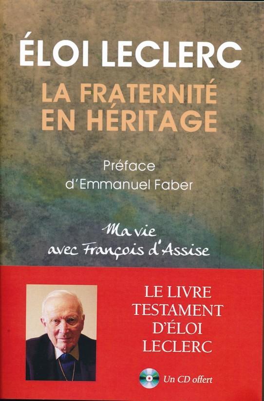 Fraternité en héritage (la) - Ma vie avec François d'Assise Couverture du livre
