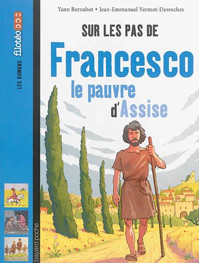 Sur les pas de Francesco, le pauvre d'Assise Couverture du livre