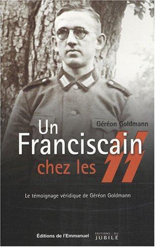 Franciscain chez les SS (un) - le témoignage véridique de Géréon Goldmann Couverture du livre