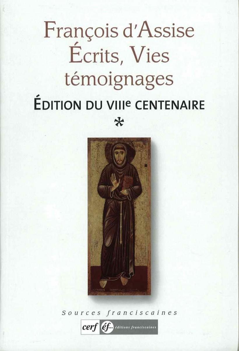 Sources franciscaines - « Ecrits, vies et témoignages – édition du VIII° centenaire » Couverture du livre