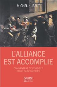 Alliance est accomplie (L') - Commentaire de l'Evangile selon saint Matthieu Couverture du livre
