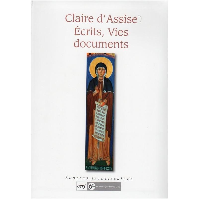Claire d'Assise: Ecrits, Vies, documents Couverture du livre
