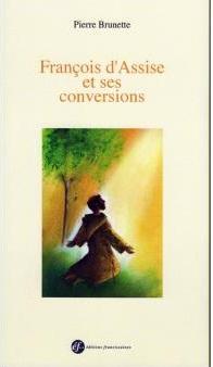 François d'Assise et ses conversions Couverture du livre