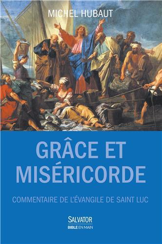 Grâce et miséricorde - Commentaire de l'Evangile de saint Luc Couverture du livre