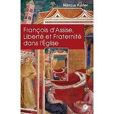 François d'Assise, Liberté et Fraternité dans l'Eglise Couverture du livre
