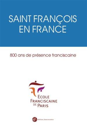 Saint François en France. 800 ans de présence franciscaine Couverture du livre