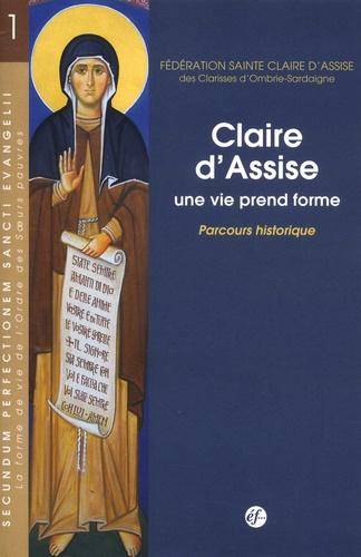 Claire d'Assise, une vie prend forme. Parcours historique Couverture du livre
