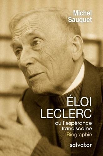 Eloi Leclerc ou l'espérance franciscaine Couverture du livre