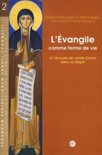 L'Evangile comme forme de vie. A l'écoute de sainte Claire dans sa Règle Couverture du livre